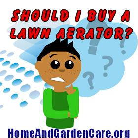 should I buy a lawn aerator or not