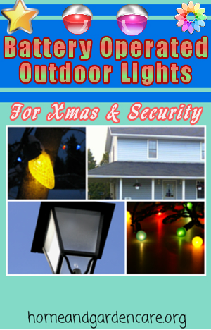 Battery Operated Outdoor Lights • Home and Garden Care