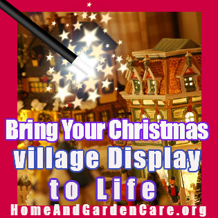 Bring Your Christmas village Display to Life